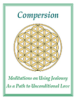 Compersion - Meditations on Using Jealousy as a Path to Unconditional Love